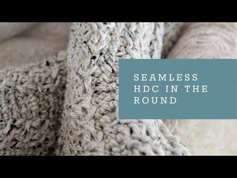 Chainless HDC in the Round for an invisible seam.
