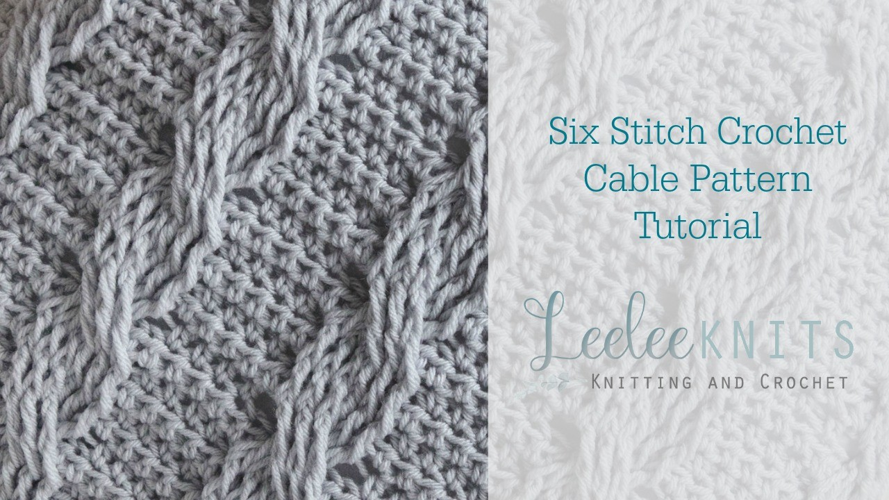 Crochet Cable Stitch Instructions : Leelee Knits Blog Archive Six Stitch Cable Video ...